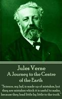 Jules Verne: A Journey to the Centre of the Earth
