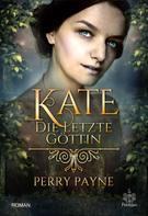 Perry Payne: Kate - Die letzte Göttin ★★★