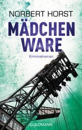 Mädchenware - Kriminalroman - Ein Steiger-Krimi 2 -