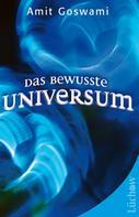 Amit Goswami: Das bewusste Universum ★★★★★