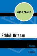 Otto Flake: Schloß Ortenau