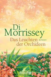 Das Leuchten der Orchideen - Roman