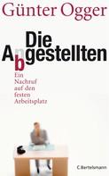 Günter Ogger: Die Abgestellten