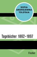 Sofja Andrejewna Tolstaja: Tagebücher 1862–1897
