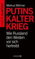 Markus Wehner: Putins Kalter Krieg ★★★