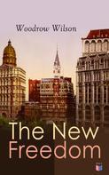 Woodrow Wilson: The New Freedom
