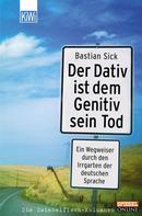 Bastian Sick: Der Dativ ist dem Genitiv sein Tod - Folge 1 ★★★