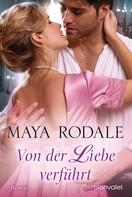 Maya Rodale: Von der Liebe verführt ★★★★