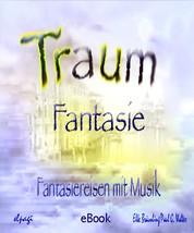 Traumfantasie - Fantasiereisen mit Musik