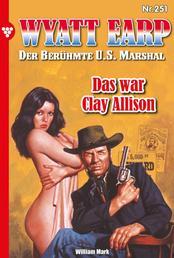 Wyatt Earp 251 – Western - Das war Clay Allison