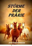 Jutta Maschmeier: Stürme der Prärie ★★★★