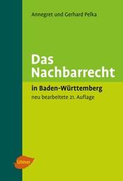 Das Nachbarrecht - In Baden-Württemberg