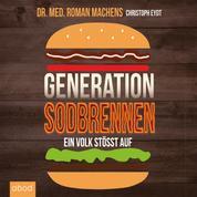 Generation Sodbrennen - Ein Volk stößt auf