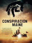 Mario Escobar Golderos: Conspiración Maine