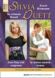 Silvia-Duett - Folge 05 - Eine Frau will vergessen/In seinen starken Armen