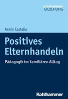 Armin Castello: Positives Elternhandeln