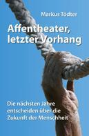 Markus Tödter: Affentheater, letzter Vorhang