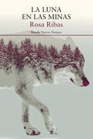 Rosa Ribas: La luna en las minas