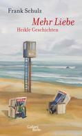 Frank Schulz: Mehr Liebe ★★★