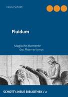 Heinz Schott: Fluidum
