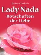 Barbara Vödisch: Lady Nada - Botschaften der Liebe ★★★★★