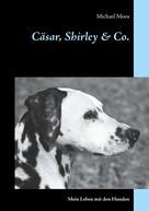 Michael Moos: Cäsar, Shirley & Co.