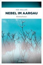 Nebel im Aargau - Kriminalroman