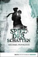 Michael Peinkofer: Spiel der Schatten ★★★★