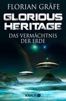 Florian Gräfe: Glorious Heritage - Das Vermächtnis der Erde ★★★