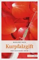 Marlene Bach: Kurpfalzgift ★★★★