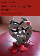 Monika Hermes: Liebe, des Lebens größte Energie