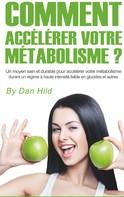 Dan Hild: Comment accélérer votre métabolisme ?