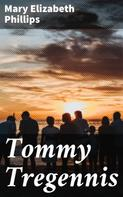 Mary Elizabeth Phillips: Tommy Tregennis
