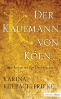 Karina Kulbach-Fricke: Der Kaufmann von Köln ★★★★