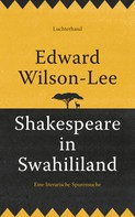 Edward Wilson-Lee: Shakespeare in Swahililand