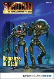 Maddrax - Folge 423 - Romanze in Stahl