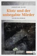 Christian Klier: Klotz und der unbegabte Mörder ★★