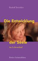 Rudolf Treichler: Die Entwicklung der Seele im Lebenslauf ★★★★★