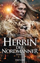 Herrin der Nordmänner - Roman