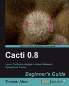 Thomas Urban: Cacti 0.8 Beginner's Guide