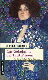 Das Geheimnis der fünf Frauen - Historischer Roman