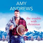 The Trouble with Christmas - Credence, Colorado, Book 2 (Unabridged)