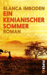 Ein kenianischer Sommer - Roman
