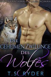 Die geheimen Zwillinge des Wolfes - Ein paranormaler Liebesroman
