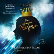 Die gefangene Prinzessin - Königreich der Träume, Sequenz 2 (ungekürzt)