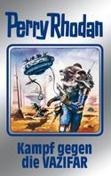 Clark Darlton: Perry Rhodan 118: Kampf gegen die Vazifar (Silberband) ★★★★