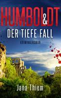 Jana Thiem: Humboldt und der tiefe Fall