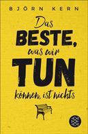 Björn Kern: Das Beste, was wir tun können, ist nichts ★★★★