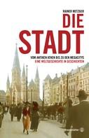 Rainer Metzger: Die Stadt