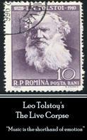 Leo Tolstoi: Leo Tolstoy - The Live Corpse